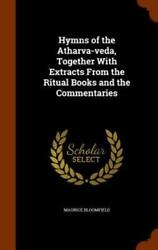 Hymns Of The Atharva-veda, Together With Extracts From The Ritual Books And The