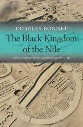 The Black Kingdom of the Nile by Charles Bonnet: Used