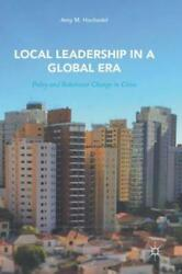 Local Leadership in a Global Era: Policy and Behaviour Change in Cities: New