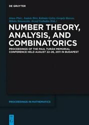 Number Theory Analysis and Combinatorics: Proceedings of the Paul Turan: New