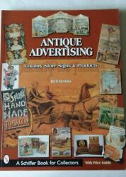 Schiffer Antique Advertising Country Store Signs And Products Price Guide 2001