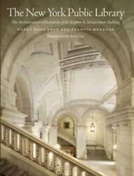 The New York Public Library: The Architecture and Decoration of the Stephen A.