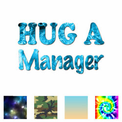 Hug A Manager - Vinyl Decal Sticker - Multiple Patterns And Sizes - Ebn1604