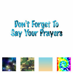 Donand039t Forget Your Prayers - Decal Sticker - Multiple Patterns And Sizes - Ebn2536