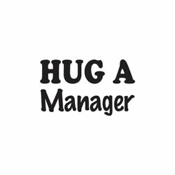 Hug A Manager - Vinyl Decal Sticker - Multiple Color And Sizes - Ebn1604