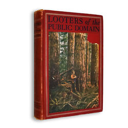 Looters Of The Public Domain Stephen Puter Hc 1908 Oregon Land Fraud Corruption