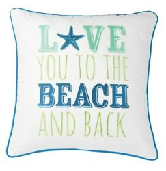 LOVE YOU TO THE BEACH AND BACK 18quot; Throw Pillow Coastal Nautical Shore Decor Camp;F $36.95