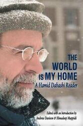 The World Is My Home A Hamid Dabashi Reader By Andrew Davison Used