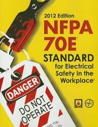 Nfpa 70e St And Ard For Safety Safety In The Workplace 2012 By National Fire ...