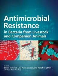 Antimicrobial Resistance In Bacteria From Livestock And Companion Animals Used