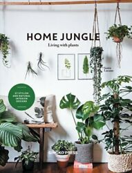 Home Jungle Decorating Your Home With Plants By Sonia Lucano New