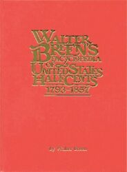Walter Breenand039s Encyclopedia Of United States Half Cents 1793-1857 Reference Book