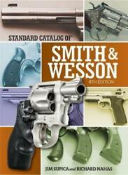 Standard Catalog Of Smith And Wesson By Jim Supica New