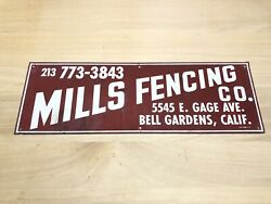 """Large Mills Fencing Co. Sign Bell Gardens Calif. 24""""x8"""""""