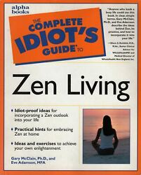 The Complete Idiots Guide To Zen Living By Gary Mcclain