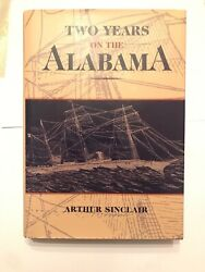 📚 Two Years On The Alabama Arthur Sinclair Hardback Book Confederate Navy