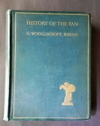EXTREMELY RARE 1st Ed. The History of the Fan G. Woolliscroft Rhead 1910