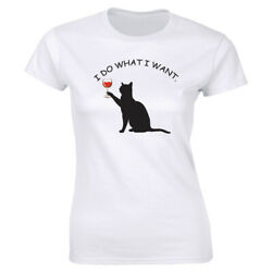 I Do What I Want with Cat and Wine Women's T-Shirt Funny Gift Tee