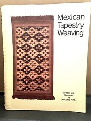 Mexican Tapestry Weaving Joanne Hall 1976 equipment patterns textile arts