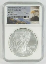 2015-w 1 Burnished Silver American Eagle Graded By Ngc As Ms-70