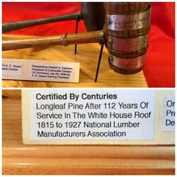 White House Renovation Gavel Certified By Centuries-after 112 Years Of Service