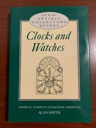 Clocks And Watche Antique Collectors' Guides By Alan Smith - Hardcover - New