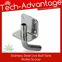 Boat Marine Stainless Steel 90anddeg Angled Live Bait Tank Transom Mount Water Scoop