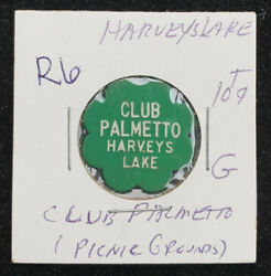 Club Palmetto Harveyandrsquos Lake Pa Good For 10andcent In Trade R6 Token P87