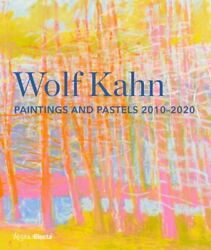Wolf Kahn Paintings And Pastels, 2010-2020 By William C Agee New