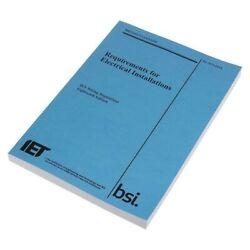 Iet Wiring Regulations 18th Edition Bs 76712018 Requirements New 2018