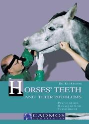 New Horses#x27; Teeth amp; Their Problems: Prevention RecognitionTreatment FREE SHIP