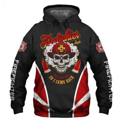 Firefighter Hell Was Full So I Came Back 3d Print Pullover Hoodie Sweatshirt
