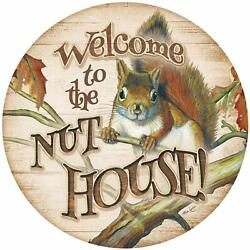 Welcome To The Nut House - Squirrel 12 Round Wood Sign By Mia Lane