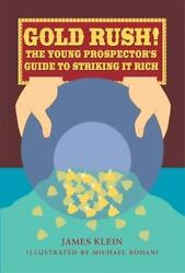Gold Rush The Young Prospector's Guide To Striking It Rich For The Junior Roc