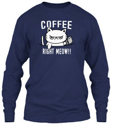 Teespring Adnane For Cat Lovers - Want Coffee Right Meow Classic Long Sleeve Tee