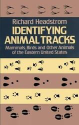 Identifying Animal Tracks: Mammals Birds and Other Animals of the Eastern Uni