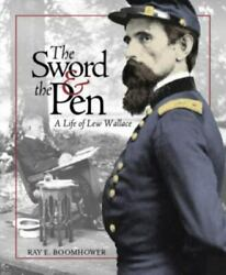 The Sword And The Pen A Life Of Lew Wallace