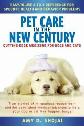 Pet Care In The New Century Cutting-edge Medicine For Dogs And Cats