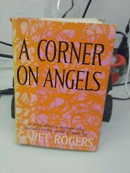 Garet Rogers / A Corner On Angels First Edition 1960 Dial Press
