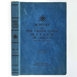 History Grand Lodge Of A.f And A.m Of Oregon 1846 To 1951 John Wilkinson Masonry