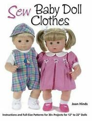 Sew Baby Doll Clothes Instructions And Full-size Patterns For 30+ Projects Fo..