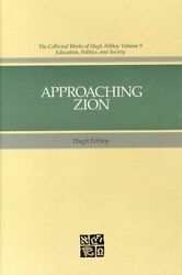 Collected Works Of Hugh Nibley Approaching Zion Vol. 9 By Hugh Nibley 1989,...