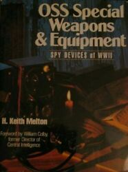 Oss Special Weapons And Equipment Spy Devices Of Wwii By Melton, H. Keith