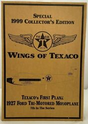 Wings Of Texaco 1999 Collectorand039s Edition Texacoand039s 1st Plane Ford 1927 7th Series