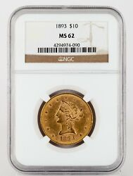 1893 10 Gold Liberty Eagle Graded By Ngc As Ms-62 Gorgeous Early Us Gold