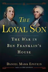 The Loyal Son The War In Ben Franklin's House - Biography Book Aus Stock