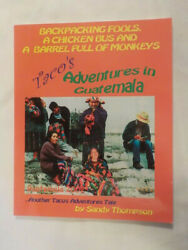 Backpacking Fools A Chicken Bus And A Barrel Full Of Monkeys Tacoand039s Adventures