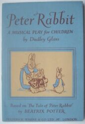 Peter Rabbit A Musical Play For Children By Dudley Glass 1951 1st Edition