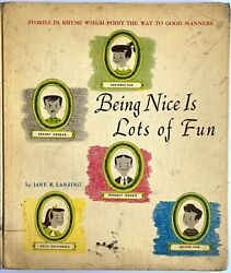 Being Nice Is Lots Of Fun Childrens Good Manners Book 1955 Library Ed. Lansing