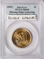 2009 Sacagawea Dollar Mint Rare Error Pcgs Ms64 Double Struck And Missing Edge Le